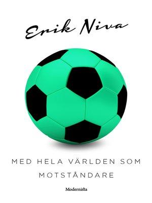 cover image of Med hela världen som motståndare