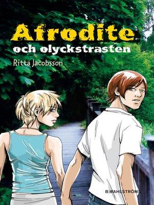 cover image of Afrodite och olyckstrasten