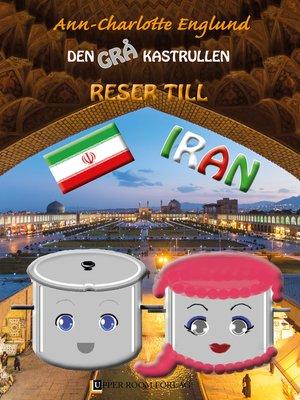 cover image of Den grå kastrullen reser till Iran
