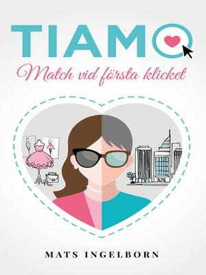 cover image of Tiamo--Match vid första klicket
