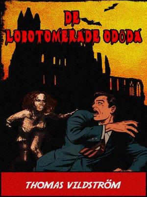 cover image of De Lobotomerade Odöda
