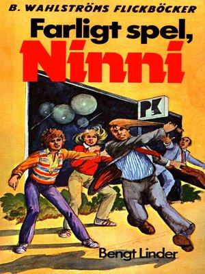 cover image of Ninni 4--Farligt spel, Ninni