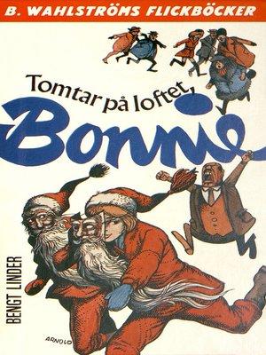 cover image of Bonnie 5--Tomtar på loftet, Bonnie