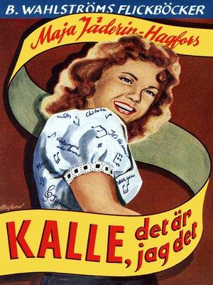 cover image of Kalle, det är jag det