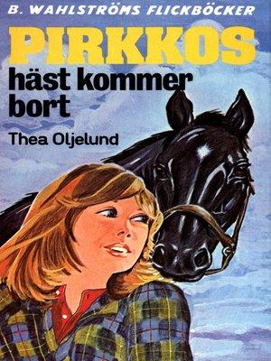 cover image of Pirkko 10--Pirkkos häst kommer bort
