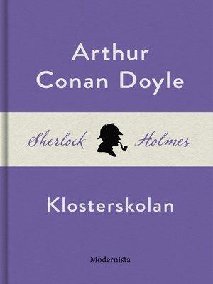 cover image of Klosterskolan (En Sherlock Holmes-novell)