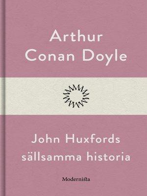 cover image of John Huxfords sällsamma historia