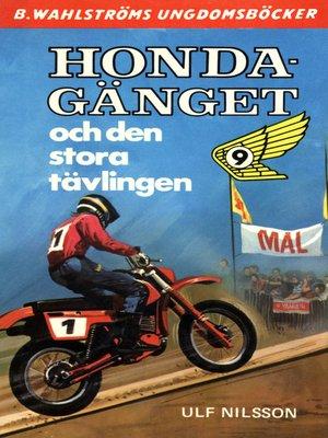 cover image of Honda-gänget 9--Honda-gänget och den stora tävlingen