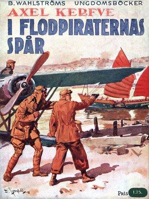 cover image of I flodpiraternas spår--Två svenska pojkars äventyr i det nutida Kina