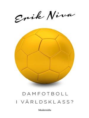 cover image of Damfotboll i världsklass?