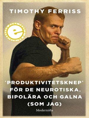 cover image of »Produktivitetsknep« för de neurotiska, bipolära och galna (som jag)