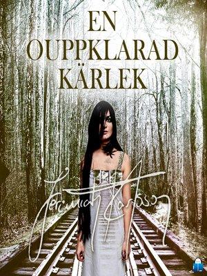 cover image of En ouppklarad kärlek