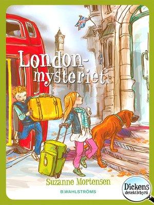 cover image of Dickens detektivbyrå 7--Londonmysteriet