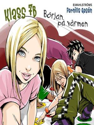 cover image of Klass 7B 8--Början på värmen