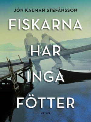 cover image of Fiskarna har inga fötter
