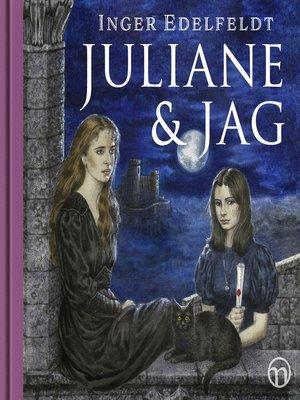 cover image of Juliane och jag
