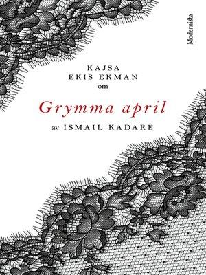 cover image of Om Grymma april av Ismail Kadare