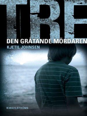 cover image of Tre 6--Den gråtande mördaren