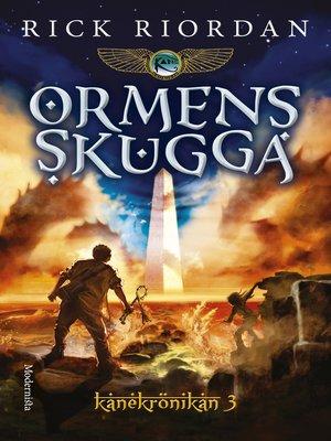 cover image of Ormens skugga (Tredje boken i Kanekrönikan)