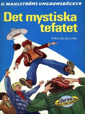 cover image of Arvo, killen från framtiden 2--Det mystiska tefatet