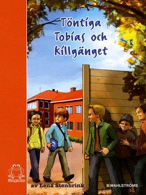 cover image of Töntiga Tobias och killgänget