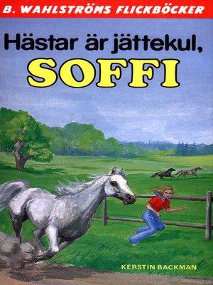 cover image of Soffi 1--Hästar är jättekul, Soffi