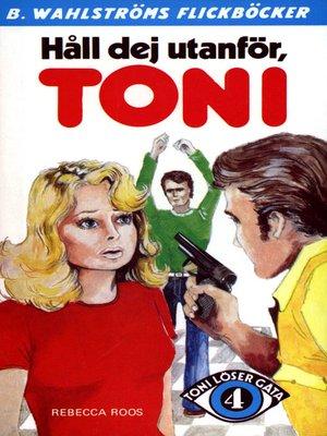 cover image of Toni löser en gåta 4--Håll dej utanför, Toni
