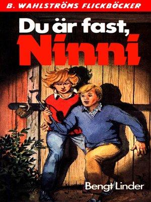 cover image of Ninni 6--Du är fast, Ninni