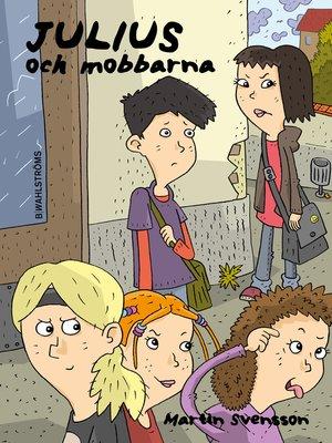 cover image of Julius 4--Julius och mobbarna