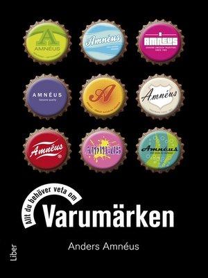 cover image of Allt du behöver veta om Varumärken