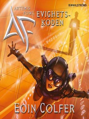 cover image of Artemis Fowl 3--Evighetskoden