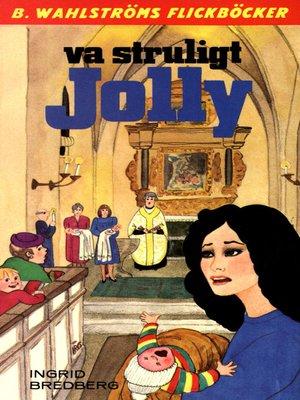 cover image of Jolly 20--Va struligt, Jolly