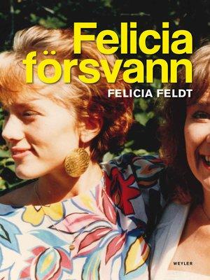 cover image of Felicia försvann
