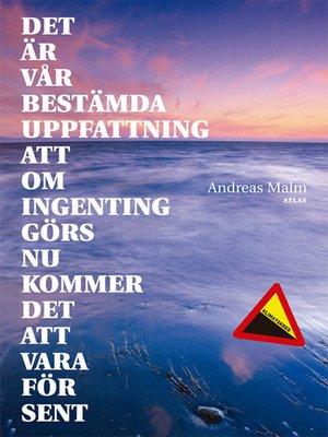 cover image of Det är vår bestämda uppfattning att om ingenting görs nu kommer det att vara för sent
