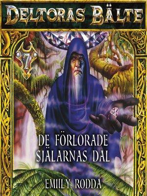 cover image of Deltoras bälte 7--De förlorade själarnas dal