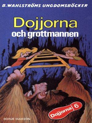 cover image of Dojjorna 6--Dojjorna och grottmannen