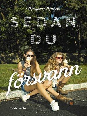 cover image of Sedan du försvann