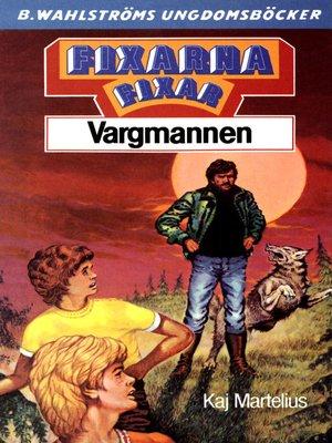 cover image of Fixarna 3--Fixarna fixar vargmannen