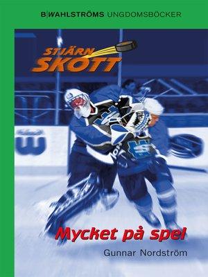 cover image of Stjärnskott 19--Mycket på spel