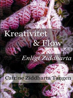 cover image of Kreativitet & flow enligt Ziddharta