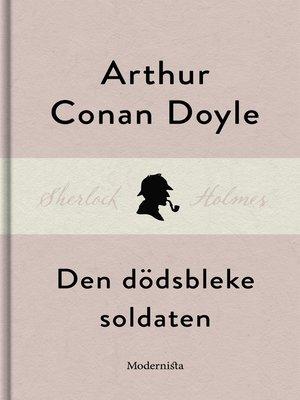 cover image of Den dödsbleke soldaten (En Sherlock Holmes-novell)