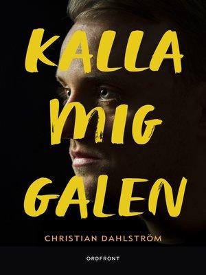 cover image of Kalla mig galen