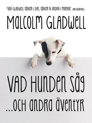 cover image of Vad hunden såg och andra äventyr