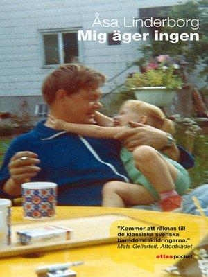 cover image of Mig äger ingen
