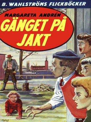 cover image of Gänget 2--Gänget på jakt
