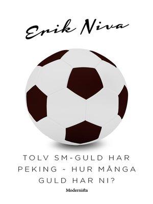 cover image of Tolv SM-guld har Peking ~ Hur många guld har ni?