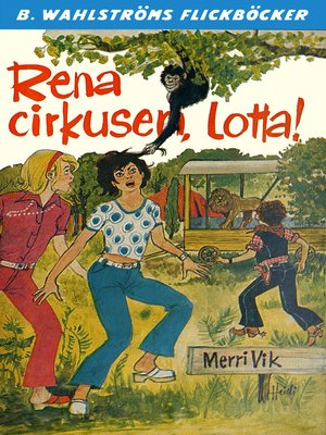 cover image of Lotta 35--Rena cirkusen, Lotta!