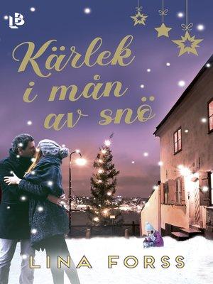 cover image of Kärlek i mån av snö