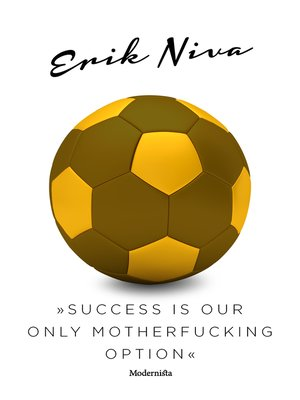cover image of »Success is our only motherfucking option«