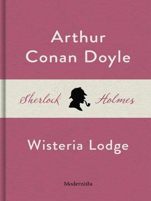 cover image of Wisteria Lodge (En Sherlock Holmes-novell)